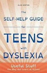 Self-Help Guide for Teens with Dyslexia (2015)