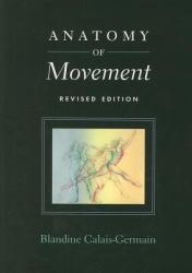 Anatomy of Movement - Blandine Calais-Germain (ISBN: 9780939616572)