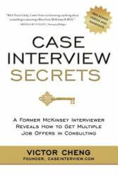 Case Interview Secrets (2012)