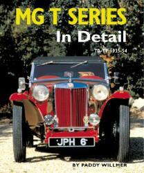 MG T Series in Detail - TA-TF 1935-1955 (ISBN: 9780954106362)