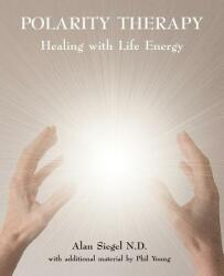 Polarity Therapy - Healing with Life Energy (ISBN: 9780954445058)