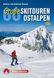 60 Große Skitouren Ostalpen, Andrea und Andreas Strauß (ISBN: 9783763331277)
