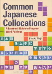 Common Japanese Collocations: A Learner's Guide to Frequent Word Pairings (ISBN: 9781568365572)