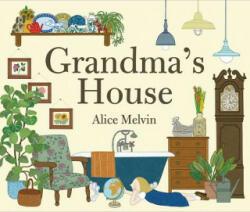 Grandma's House - Alice Melvin (2015)
