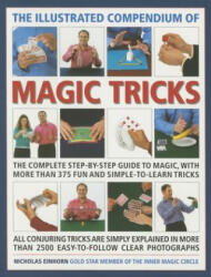 Illustrated Compendium of Magic Tricks - The Complete Step-by-Step Guide to Magic, with More Than 375 Fun and Simple-to-Learn Tricks (2015)