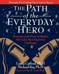 The Path of the Everyday Hero: Drawing on the Power of Myth to Meet Life's Most Important Challenges (ISBN: 9780976220206)