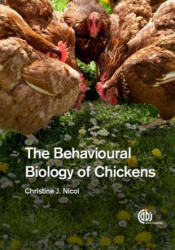 Behavioural Biology of Chickens (2015)