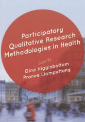 Participatory Qualitative Research Methodologies in Health (2015)