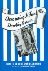 Decorating is Fun! - Dorothy Draper, Carleton Varney (ISBN: 9780977787517)