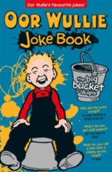 Oor Wullie's Big Bucket of Laughs Joke Book (2015)