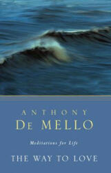 The Way to Love - Anthony De Mello (ISBN: 9780307951908)