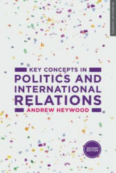 Key Concepts in Politics and International Relations (2015)