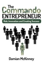 Commando Entrepreneur - Risk, Innovation and Creating Success (2015)