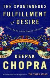 The Spontaneous Fulfillment of Desire - Deepak Chopra (ISBN: 9781400054312)