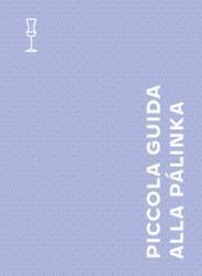 Piccola guida alla pálinka (2015)