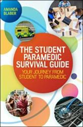 Student Paramedic Survival Guide (ISBN: 9780335262366)