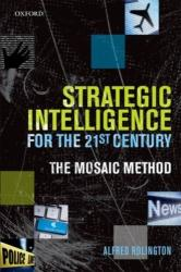 Strategic Intelligence for the 21st Century - The Mosaic Method (2013)
