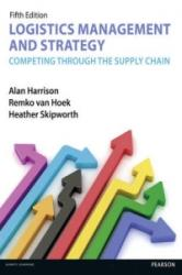 Logistics Management and Strategy 5th edition - Alan Harrison, Remko van Hoek, Heather Skipworth (2014)