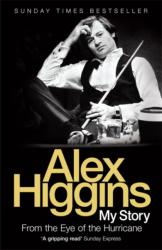 From the Eye of the Hurricane - Alex Higgins (2007)