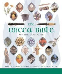 Wicca Bible - Ann-Marie Gallagher (ISBN: 9781402730085)