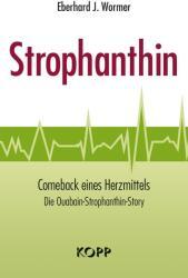 Strophanthin - Eberhard J. Wormer (2015)