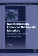 Nanotechnology-Enhanced Orthopedic Materials - Fabrications Applications and Future Trends (2015)