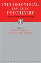 Philosophical Issues in Psychiatry - Explanation Phenomenology and Nosology (2015)