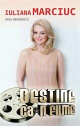 Iiliana Marciuc. Destine ca-n filme (ISBN: 9789737249517)