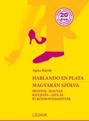 Hablando en plata - Magyarán szólva (ISBN: 9789639954847)