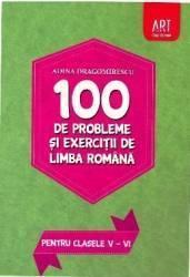 100 de probleme și exerciții de limba română pentru clasele V - VI (ISBN: 9786067100068)