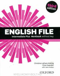 English File third edition: Intermediate Plus: Workbook without Key - Oxengen, C. ; Selings Latham-Koenig, Ch (ISBN: 9780194558105)