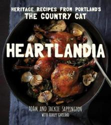 Heartlandia: Heritage Recipes from Portland's the Country Cat (2015)