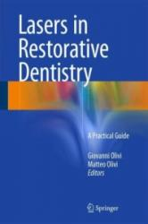 Lasers in Restorative Dentistry - A Practical Guide (2015)
