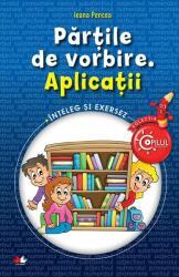 Părțile de vorbire. Aplicații. Înțeleg și exersez (ISBN: 9786063300738)