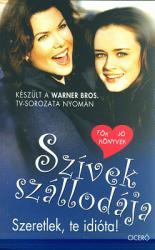 SZÍVEK SZÁLLODÁJA 2. - SZERETLEK, TE IDIÓTA! (ISBN: 9789789635399)