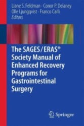 SAGES / ERAS (R) Society Manual of Enhanced Recovery Programs for Gastrointestinal Surgery - Liane S. Feldman, Conor P. Delaney, Olle Ljungqvist, Francesco Carli (2015)