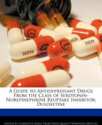 A Guide to Antidepressant Drugs from the Class of Serotonin-Norepinephrine Reuptake Inhibitor: Duloxetine (2012)