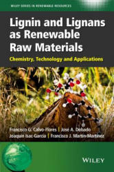 Lignin and Lignans as Renewable Raw Materials - Chemistry, Technology and Applications (2015)