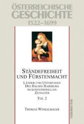 Österreichische Geschichte 02 Ständefreiheit und Fürstenmacht 1522-1699 - Thomas Winkelbauer, Herwig Wolfram (2009)