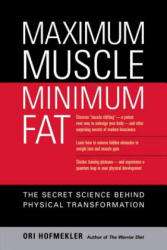 Maximum Muscle, Minimum Fat - Ori Hofmekler (ISBN: 9781556436895)