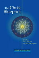 The Christ Blueprint: 13 Keys to Christ Consciousness (ISBN: 9781556438844)