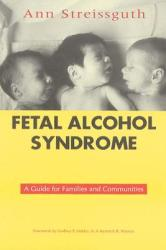 Fetal Alcohol Syndrome: A Guide for Families and Communities (ISBN: 9781557662835)