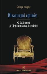 Mizantropul optimist. G. Călinescu şi (de)stalinizarea României (ISBN: 9789732330944)