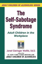 Self Sabotage Syndrome - Janet Geringer Woititz (ISBN: 9781558740501)