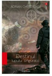 Destinul lupului singuratic (ISBN: 9786067421217)