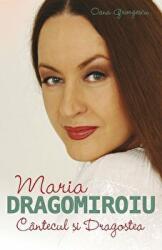 Maria Dragomiroiu Cântecul și dragostea (2015)