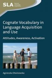 Cognate Vocabulary in Language Acquisition and Use - Attitudes, Awareness, Activation (2015)