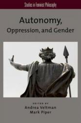 Autonomy, Oppression, and Gender (2014)
