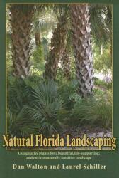 Natural Florida Landscaping (ISBN: 9781561643882)
