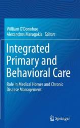 Integrated Primary and Behavioral Care - Role in Medical Homes and Chronic Disease Management (2015)